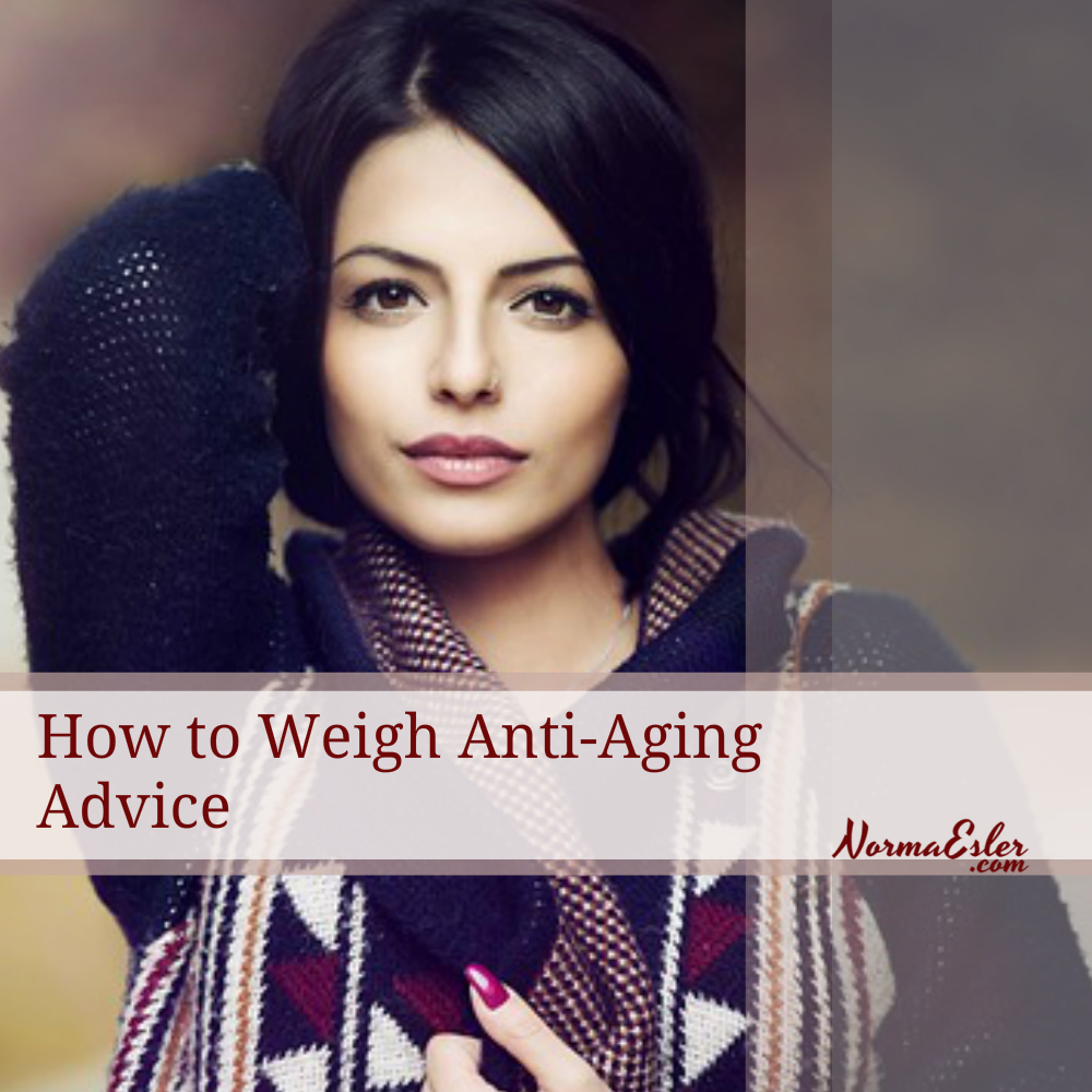 how to weigh anti-aging advice