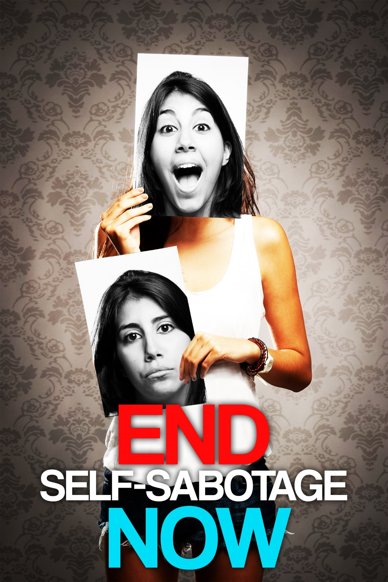 End Self Sabotage Now