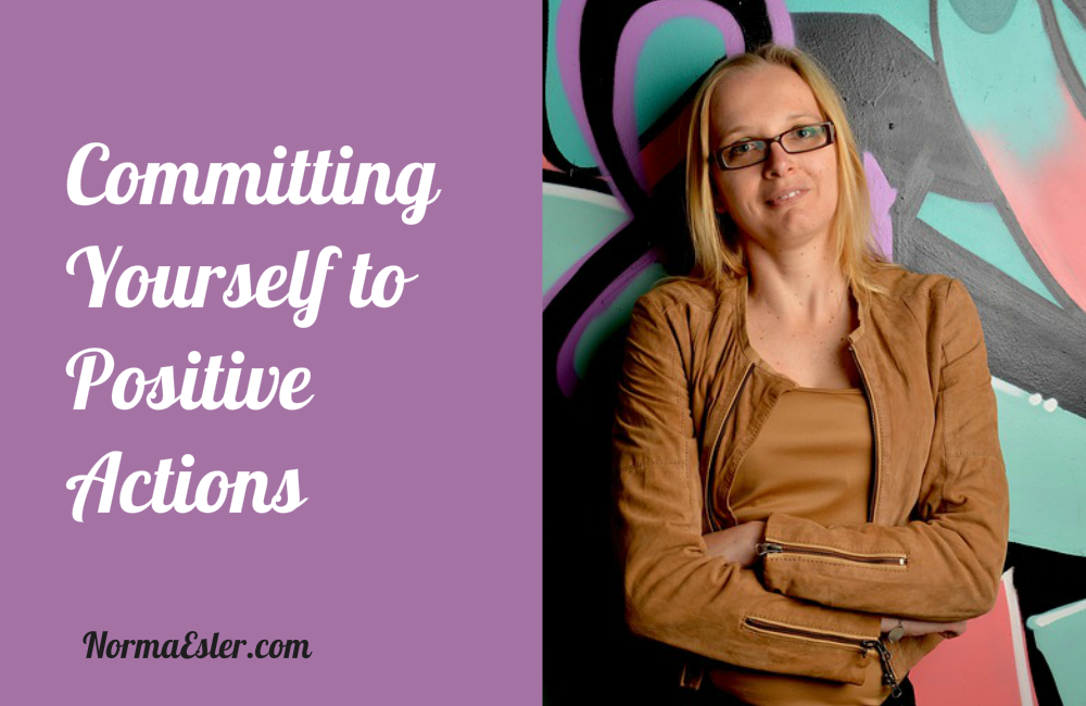 Committing Yourself to Positive Actions