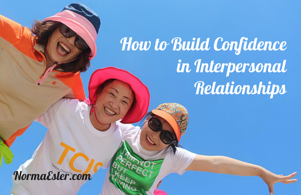 How to Build Confidence in Interpersonal Relationships