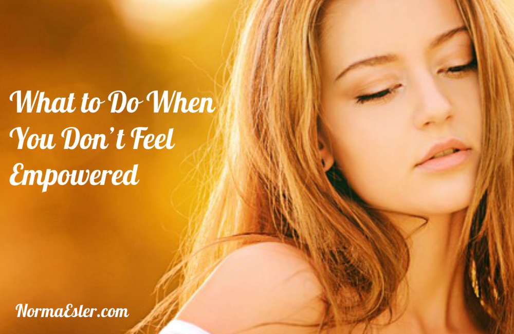 What to Do When You Don't Feel Empowered
