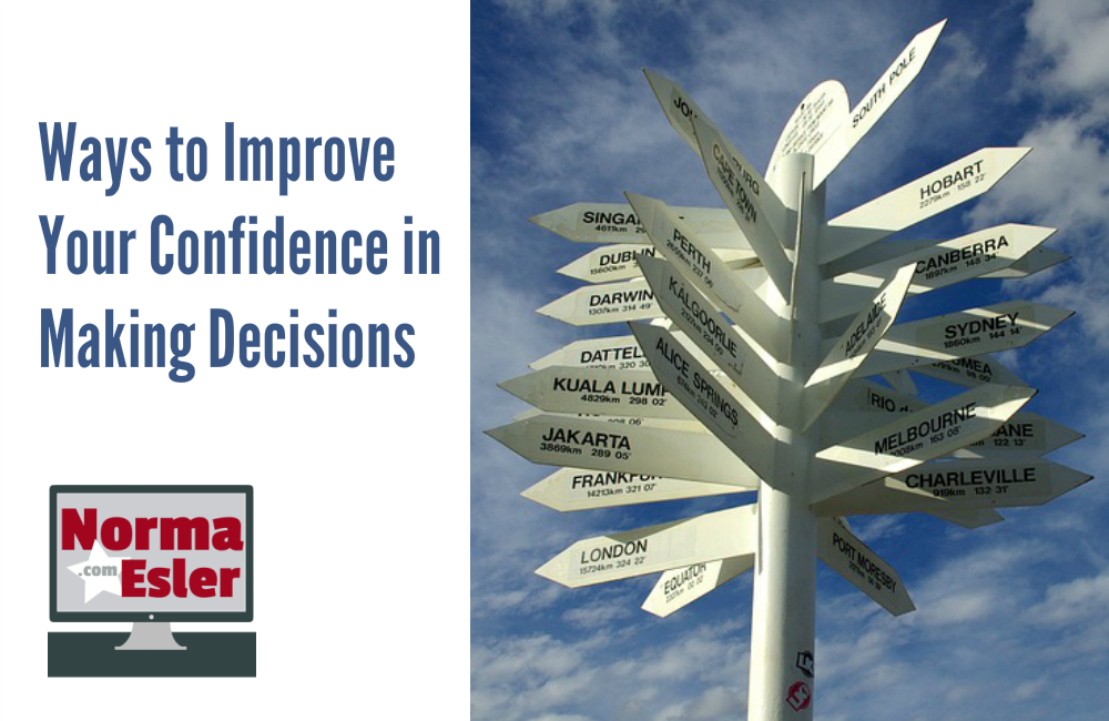 Ways to Improve Your Confidence in Making Decisions