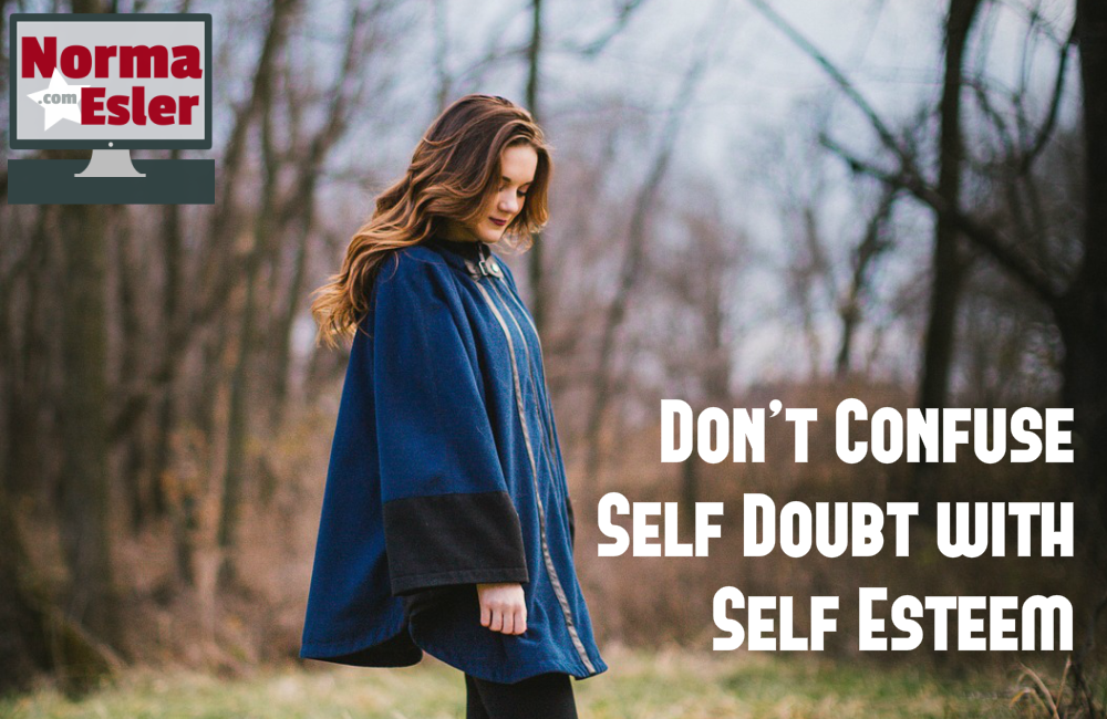 Don't Confuse Self Doubt with Self Esteem