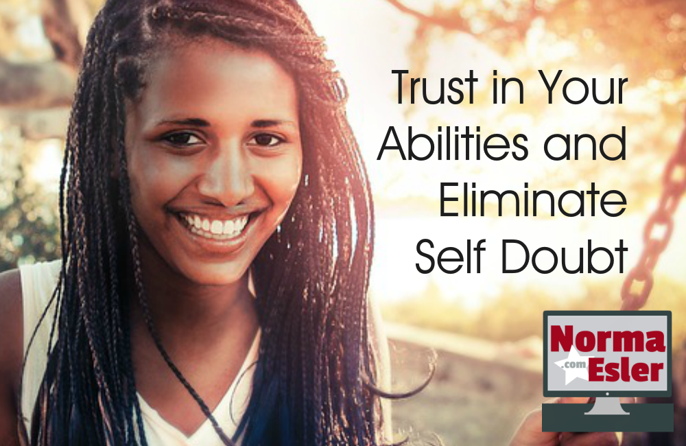 Trust in Your Abilities and Eliminate Self Doubt