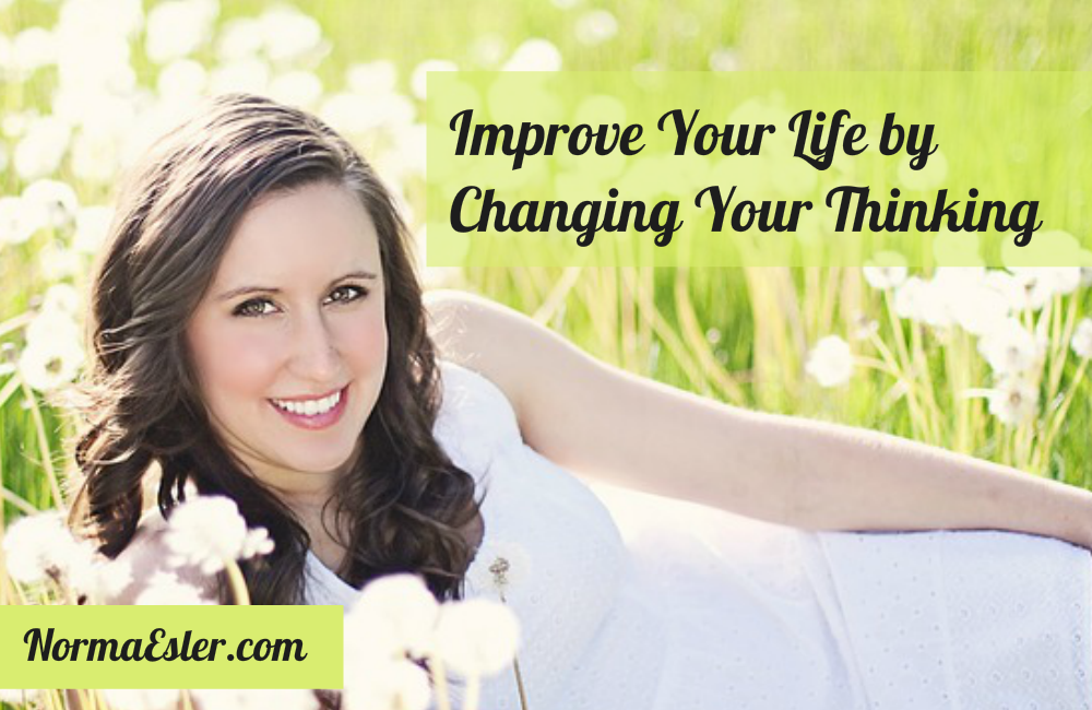 Improve Your Life by Changing Your Thinking