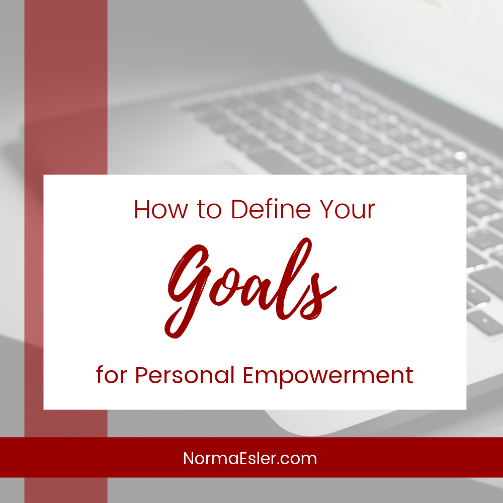define your goals for personal empowerment