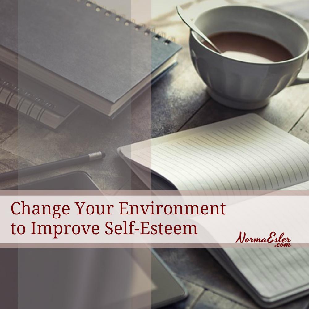 Change Environment Improve Self Esteem