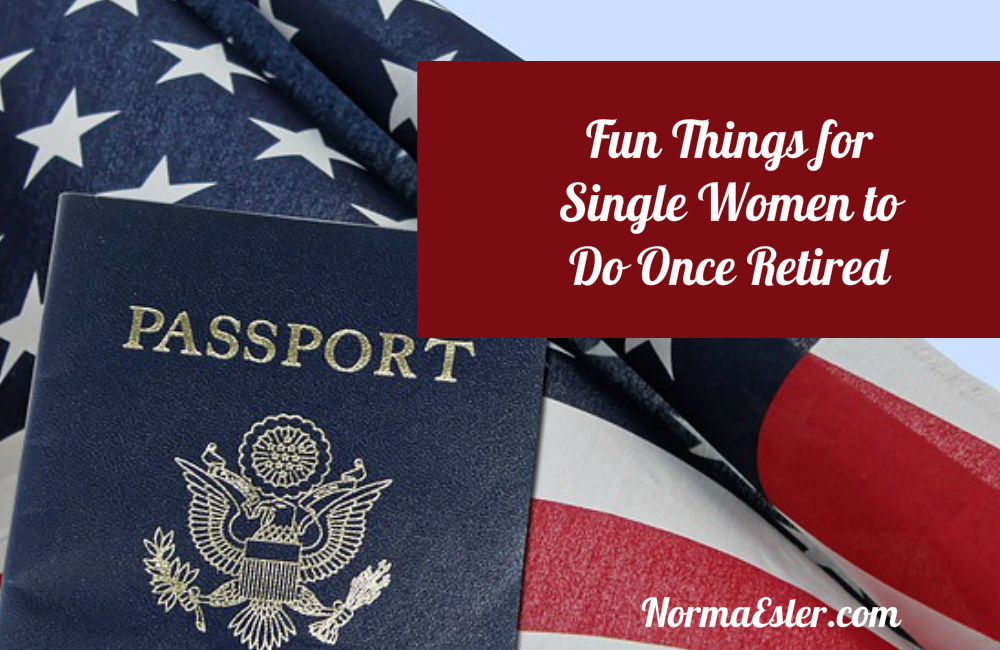 Fun Things for Single Women to Do Once Retired