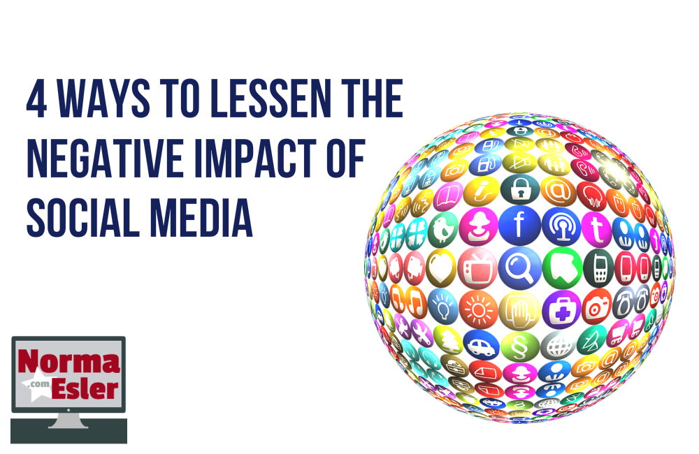 4 Ways to Lessen the Negative Impact of Social Media