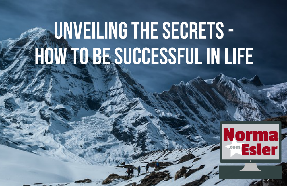 Unveiling The Secrets - How To Be Successful In Life